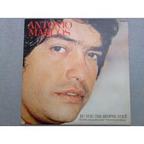 Compacto Vinil Antônio Marcos - Eu Vou Ter Sempre Você