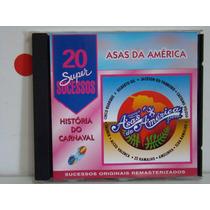 Cd - Asas Da América - 20 Super Sucessos-gil/alceu/elba/zé..