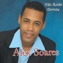 Cd E Não Aceite Derrota 2009 Alex Soares Bonus Playback