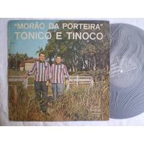 Lp - Tonico E Tinoco / Mourão Da Porteira /continental /1969