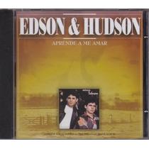 Edson & Hudson - Cd Aprende A Me Amar - 1º - 1995 - Novo