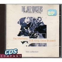 Cd P.metheny, B.b. Kng, Dave Brubeck - The Jazz Masters -