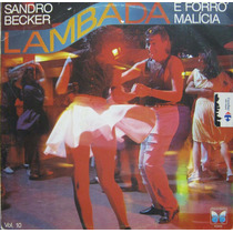Sandro Becker - Lp Vol. 10 - Lambada E Forró Malícia - 1990