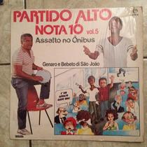 Lp Partido Alto Nota 10 Vol 5 Assalto No Ônibus 1984