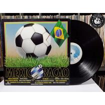 Lp Mexicoração Copa 86 - Veja O Video - Ci