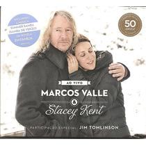 Cd Marcos Valle E Stacey Kent - Ao Vivo -part Jim Tomlinson