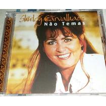 Cd Shirley Carvalhaes Não Temas