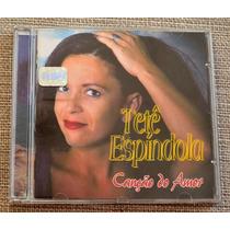 Cd Tetê Espíndola Canção Do Amor / Vida Cigana / Na Chapada