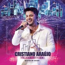 Cd Cristiano Araujo In The Cities Ao Vivo Lacrado