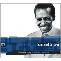 Ismael Silva Coleção Folha Raízes Da Mpb Vol. 21 Cd Original