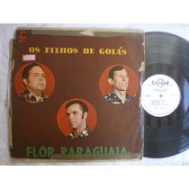 Lp - Os Filhos De Goiás / Flor Paraguaia / California Cl4111