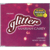 Mariah Carey Cd Single Glitter Loverboy Never Too Far - Raro