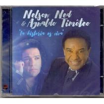 Cd - Nelson Ned & Agnaldo Timóteo - La Historia Es Viva- Lac