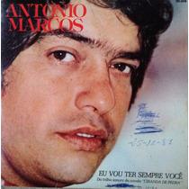Vinil Compacto Antonio Marcos - Eu Vou Ter Sempre Você.