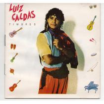 Cd Luiz Caldas - Timbres - 1989 = Tieta - Paquera - Zorra