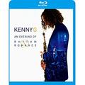 Blu-ray: Kenny G An Evening Of Rhythm & Romance