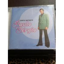 Paulo Sérgio, Cd Para Sempre, Coletânea, 2003, Lacrado
