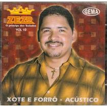 Cd Zezo - Xote E Forró Acústico Vol. 10 - Novo***