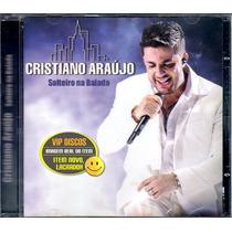 Cd Cristiano Araújo Solteiro Na Balada - Novo Lacrado Raro