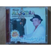Banda Alegria E Aleijadinho De Pombal- Cd Ao Vivo- 2000 Novo