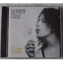 Cd Original Silvana Cruz Ao Som Do Vento Novo