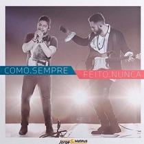 Cd Jorge & Mateus - Como.sempre / Feito.nunca
