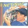 Cd Netinho - Rádio Brasil (original, 1998)
