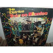 Lp Trio Eletrico Traz Os Montes 1982 Watts Mil De Prazer