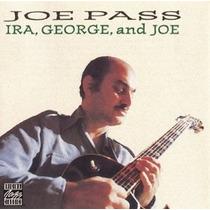 Cd Joe Pass - Ira, George, And Joe (1981) Importado