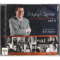 Cd Minhas Canções Na Voz Dos Melhores Vol. 3 - R.r. Soares