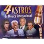 4 Astros Da Música Internacional Em 4 Cds