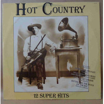 Hot Country 12 Super Hits Lp Nacional Usado Vários Artistas