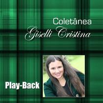 Playback Giselli Cristina - Coletânea (original/lacrado)