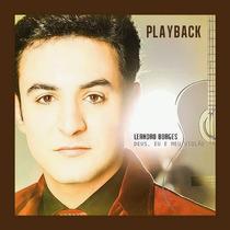 Playback Leandro Borges - Deus, Eu E Meu Violão.