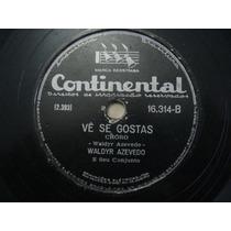 Disco 78 Rpm - Waldir Azevedo -continental 16.314