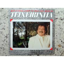 Lp Vinil Teixeirinha - Relembrando O Rei Do Disco