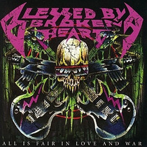 Blessed By Broken Heart - All Is Fair In Love And War