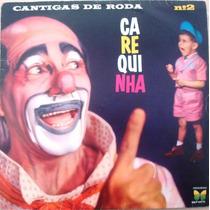 Lp 9745 Palhaço Carequinha Cantigas De Roda Nº 2 Vj Descriçã