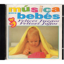 Cd Musica Para Bebês - Felices Juegos - Felizes Jogos