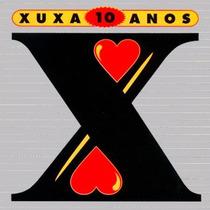 Cd Xuxa - 10 Anos *lacrado*