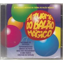 A Turma Do Balão Mágico - As Melhores - Lacrado - Novo