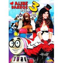 Aline Barros & Cia 3 - Dvd Lançamento - Original