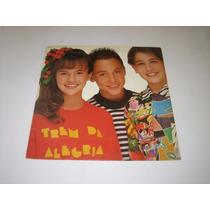 Trem Da Alegria - 1991 - Lp - Raro