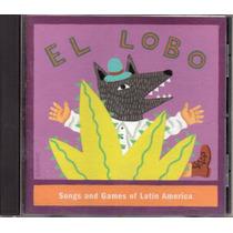 El Lobo - Songs And Games Of Latin America - Cd Importado