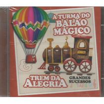 Cd- Turma Do Balão Mágico & Trem Da Alegria- Grandes Sucesso