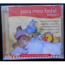 Músicas Para Meu Bebê Brincar - Cd Novo Lacrado L1