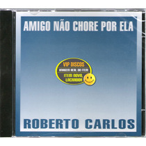Roberto Carlos Cd Single Amigo Não Chore Por Ela - Raro