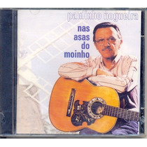Cd Paulinho Nogueira - Nas Asas Do Moinho - 1979 - Lacrado