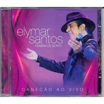 Cd Elymar Santos - Homem De Sorte / Canecão Ao Vivo - 2011