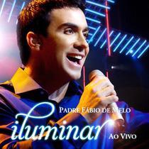 Cd Padre Fábio De Melo - Iluminar Ao Vivo